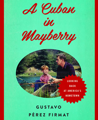 A Cuban in Mayberry